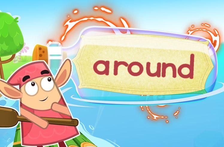 Practice the Sight Word: around