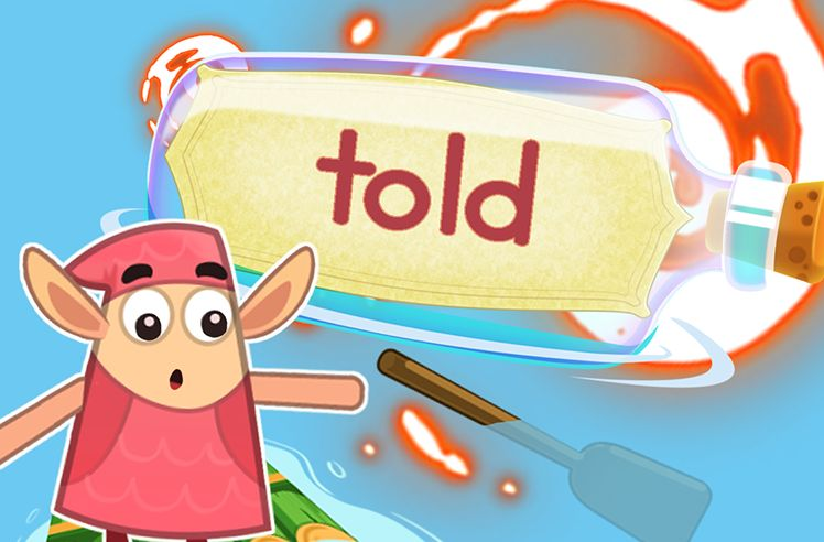 Practice the Sight Word: told