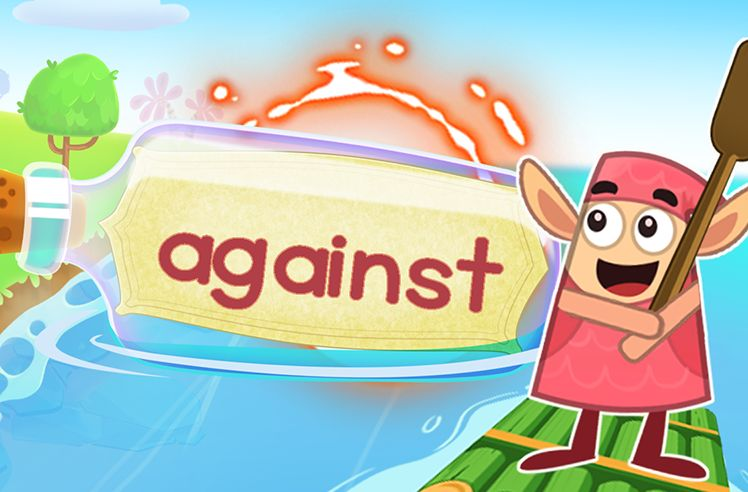 Practice the Sight Word: against