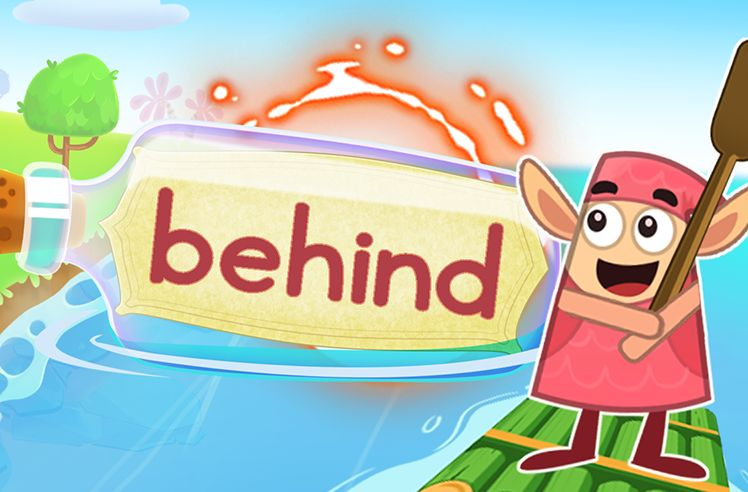 Practice the Sight Word: behind