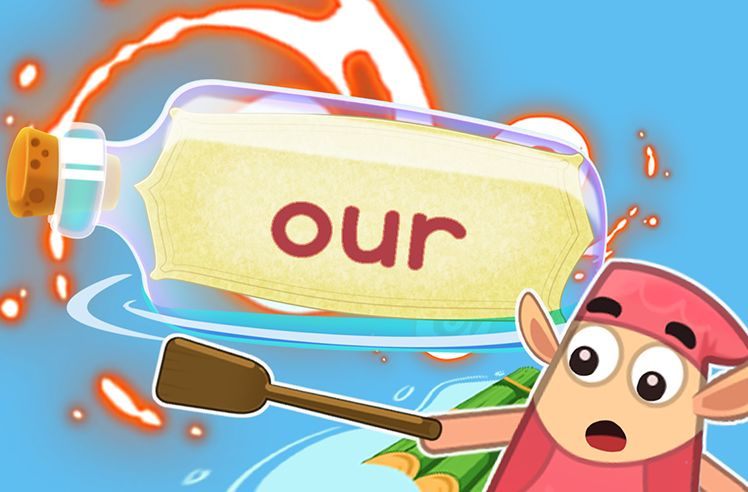Practice the Sight Word: our